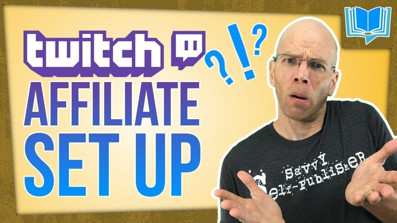 how to set up a twitch affiliate account self publishing with dale